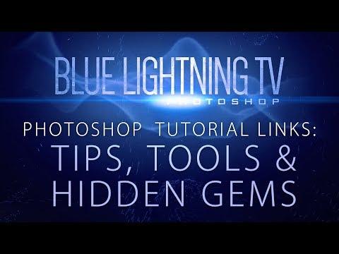 Tips, Tools & Hidden Gems: Photoshop Tutorial Links from Blue Lightning TV