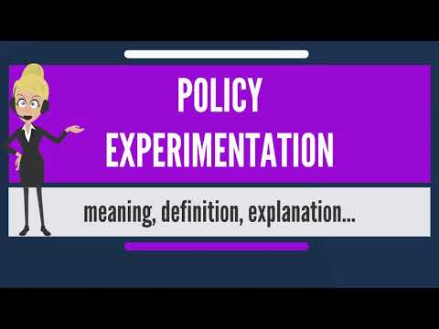 What is POLICY EXPERIMENTATION? What does POLICY EXPERIMENTATION mean?