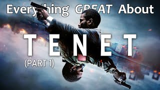 Everything GREAT About Tenet! (Part 1)