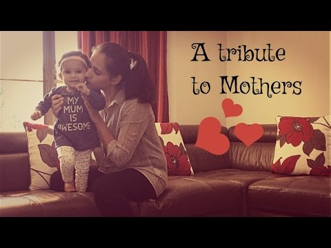 A tribute to Mothers this Mother's day 2017