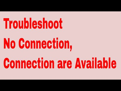 How to troubleshoot network not connected,  connection are available
