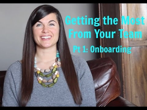 Getting the Most From Your Team Pt. 1: Onboarding