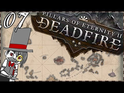 Pillars of Eternity II: Deadfire - Part 7 - Pure Play through/No Commentary