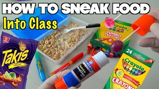 5 Simple Ways To Sneak Food Into Class When You
