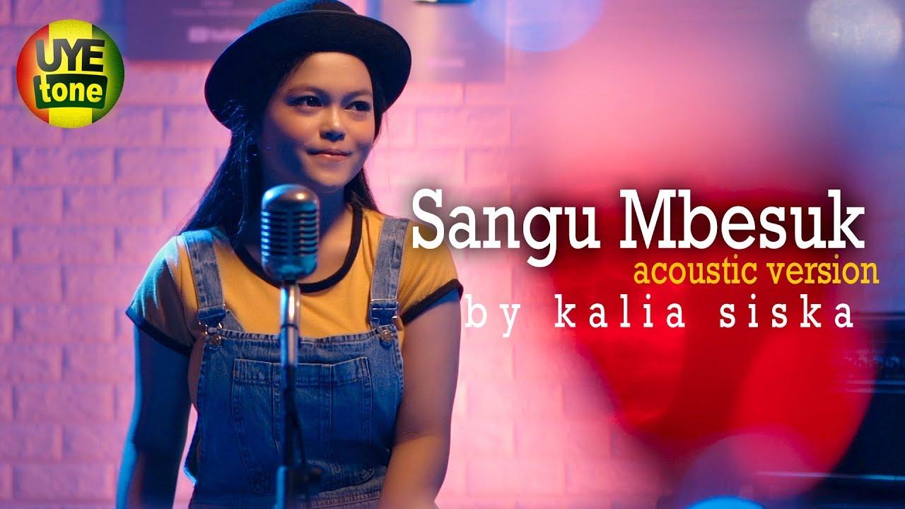 Sangu Mbesuk - Kalia Siska