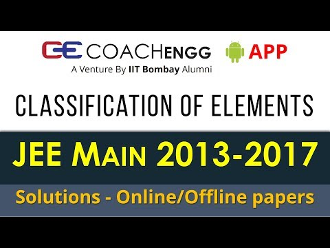 JEE Main Problems   Classification of Elements   2013 to 2017   Chapterwise JEE Main Solutions