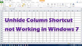 Microsoft Excel Unhide Column Shortcut Not Working Windows 7