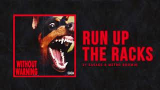 "21 Savage & Metro Boomin - ""Run Up the Racks"""
