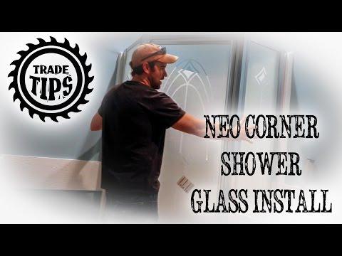 Install Glass Shower Door  for Neo Corner shower- Trade Tips