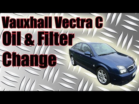 Vauxhall Vectra C 1 8 Oil And Filter Change How To