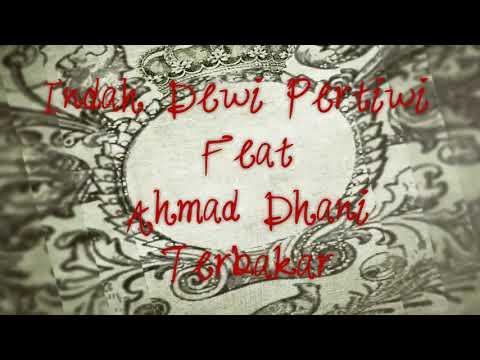 Indah Dewi Pertiwi Terbakar (feat. Ahmad Dhani)