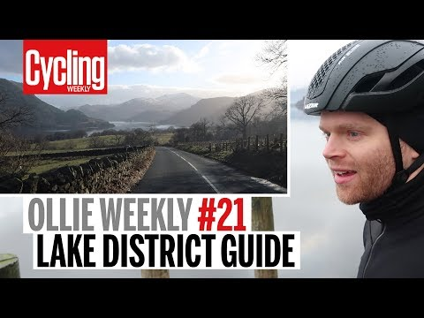 Lake District Guide | Ollie Weekly #21 | Cycling Weekly