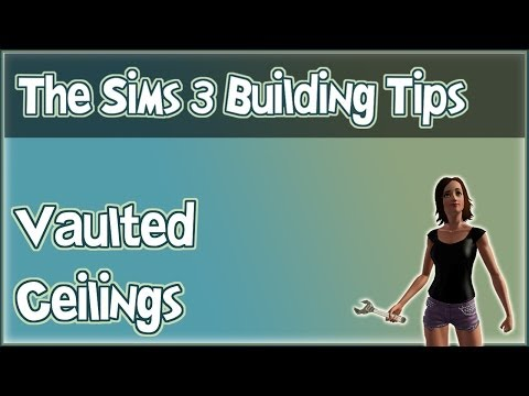 The Sims 3 Building Tips - Vaulted Ceilings