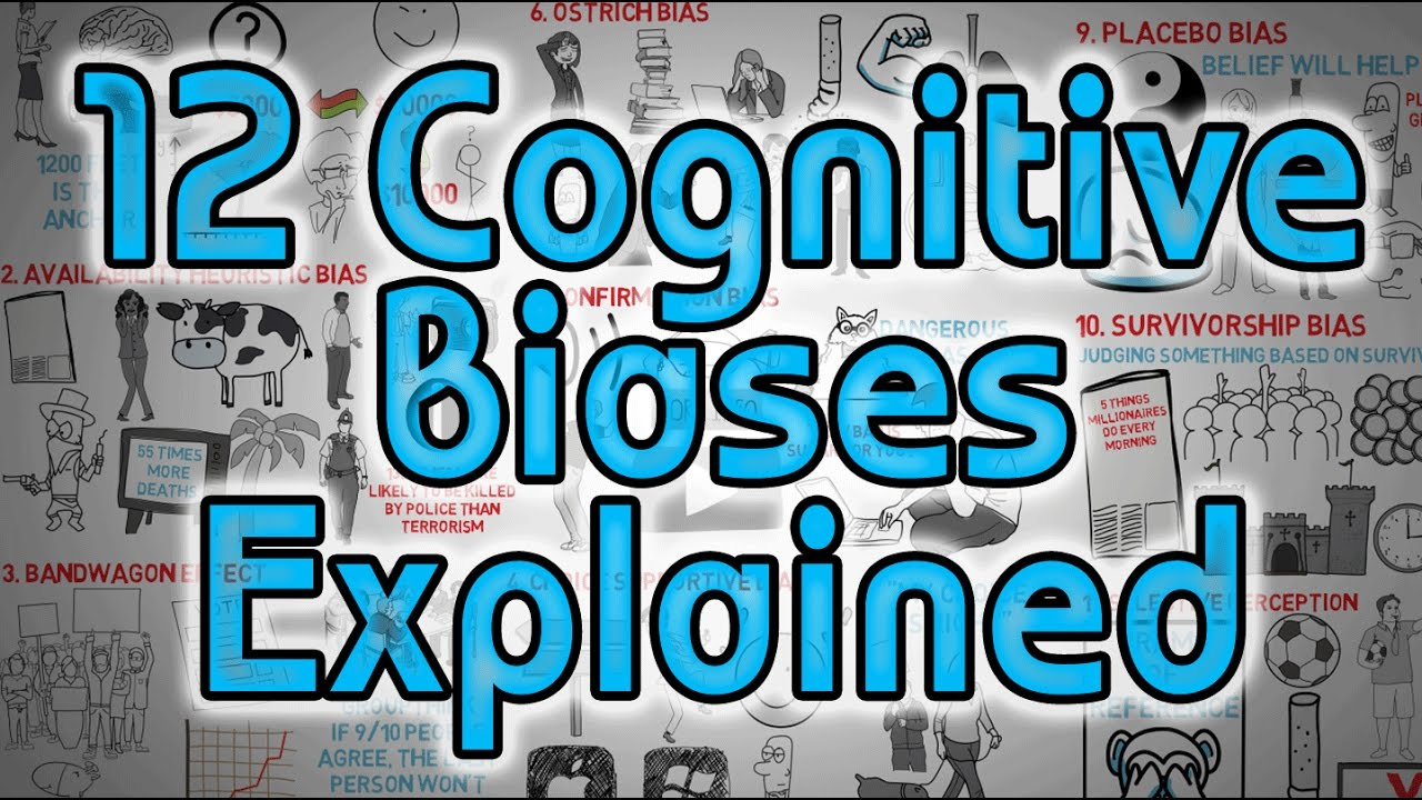 12 Cognitive Biases Explained - How to Think Better and More Logically Removing Bias