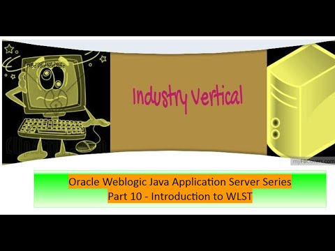 Oracle Weblogic Application Server Administration: Part 10 Introduction to WLST