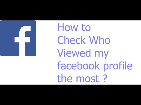 How to Check Who Viewed My Facebook Profile the most ? - RARK
