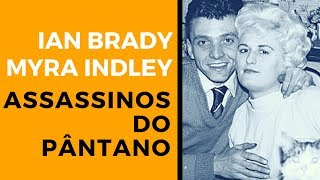 Ian Brady e Myra Hindley【Os Assassinos do Pântano】