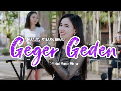 Download Lagu Dara Ayu Geger Geden Ft. Bajol Ndanu Mp3