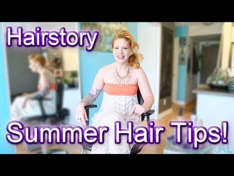 Hairstory: Summer Hair Tips!