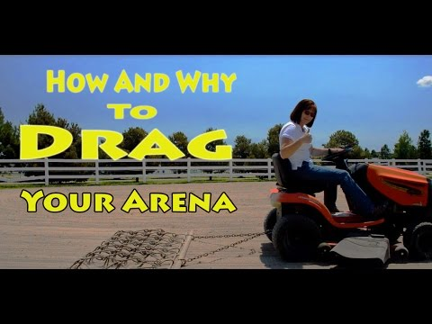 How and Why to Drag Your Horse Riding Arena