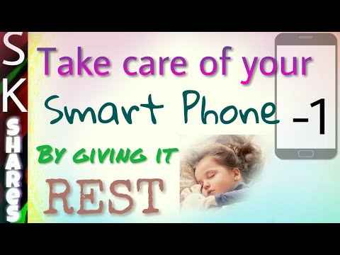 Give Rest to your Smartphone - Taking care of your smartphone -1