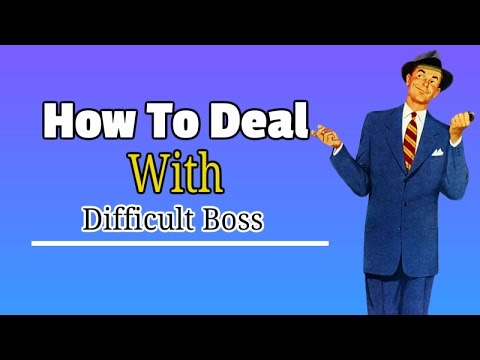 How To Deal With Difficult Boss - 5 Tips for Surviving an Unfair Boss