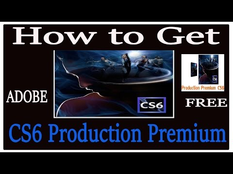 How To Download Adobe CS6 Production Premium free