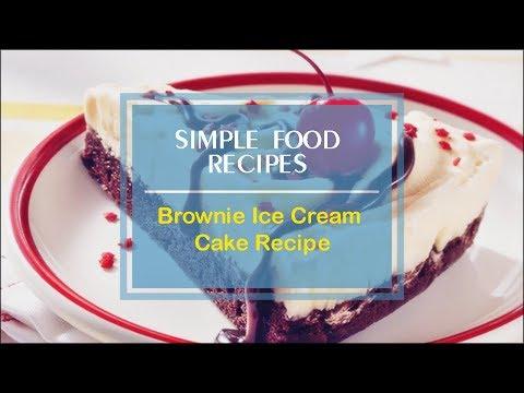 Brownie Ice Cream Cake Recipe