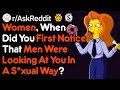 Women When Did You Realize Men Were Attracted To You rAskReddit