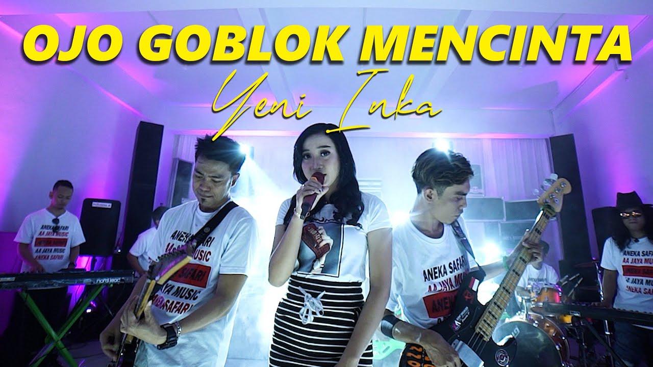 Yeni Inka - Ojo Goblok Mencinta ( ANEKA SAFARI)