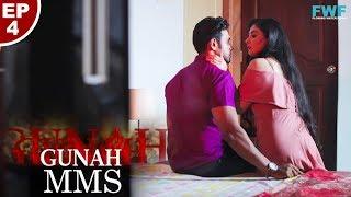 Gunah MMS Episode 04 गुनाह एम एम एस FWFOriginals