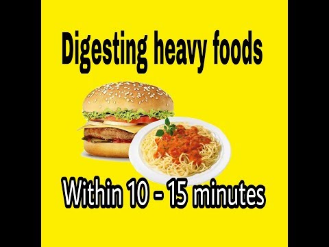 How to digest heavy foods within 15 minutes