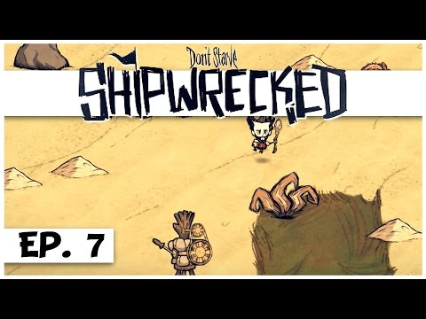Don't Starve: Shipwrecked - Ep. 7 - Settling Down! - Let's Play - Gameplay