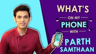 Parth Samathan: What's On My Phone   Phone Secrets Revealed   India Forums