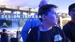 DESIGN INDABA    Weekend Vlog 39