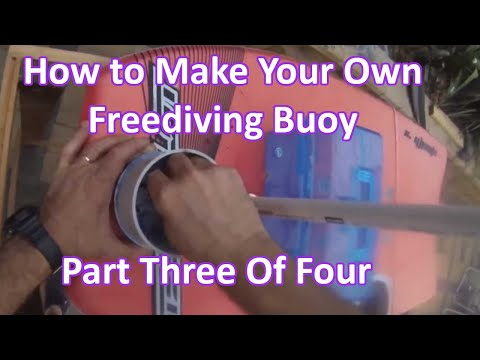 How to Make Your Own Buoy (Diving Float) Part Three of Three.