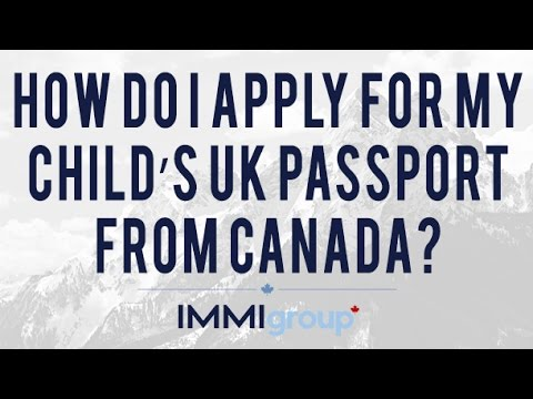 How do I apply for my child's UK passport from Canada?