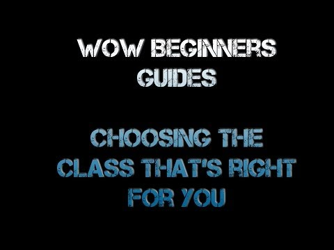 WoW Beginners Guide Choosing the Class Thats Right For You