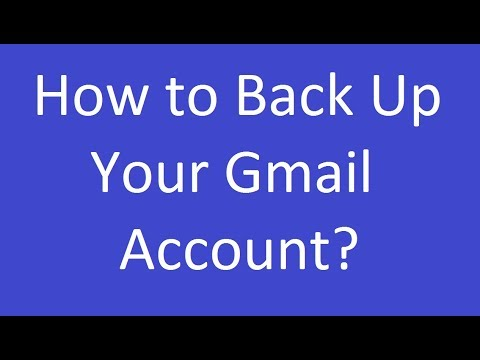 How to Back Up Your Gmail Account?