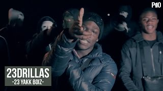 P110 - 23 Drillas - 23 YakkBoiz [Music Video]