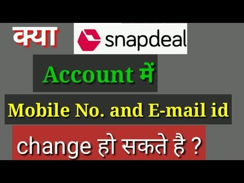 How to change mobile number/email id in Snapdeal account ?