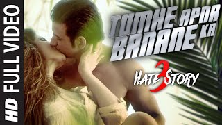 TUMHE APNA BANANE KA Full Video Song , HATE STORY 3 SONGS , Zareen Khan, Sharman Joshi ,T Series
