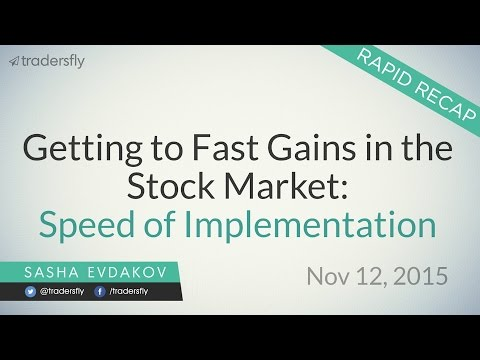 Getting to Fast Gains in the Stock Market: Speed of Implementation