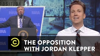 Trump Plays the Hits at the NRA Convention - The Opposition w/ Jordan Klepper
