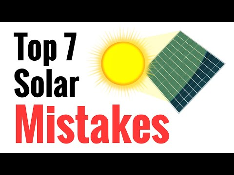 Top 7 Mistakes Newbies Make Going Solar - Avoid These For Effective Power Harvesting From The Sun