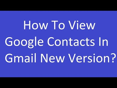 How To View Google Contacts In Gmail New Version?