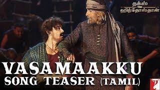 Tamil: Vasamaakku | Thugs Of Hindostan | Amitabh Bachchan, Aamir Khan | Ajay-Atul, Divya, Nakash