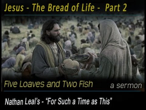 Jesus the Bread of Life - Part 2 - Nathan Leal's -