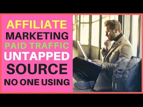 Affiliate Marketing Paid Traffic Untapped Source No One Using
