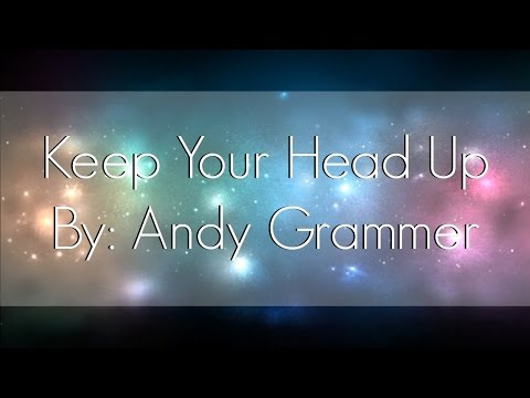 Keep Your Head Up - Andy Grammer (Lyrics)